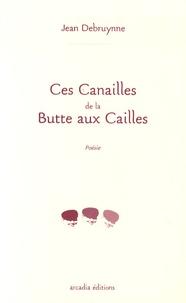 Jean Debruynne - Ces canailles de la Butte aux Cailles.