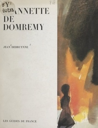 Jean Debruynne et A. Hollan - Jeannette de Domrémy.