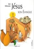 Jean Debruynne - Jésus, son évangile.