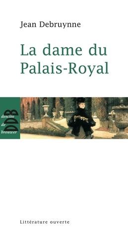 Jean Debruynne - La dame du Palais-Royal.