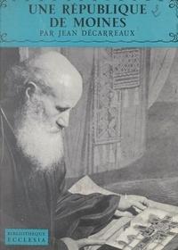 Jean Décarreaux et H. de Segogne - Une république de moines.