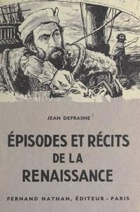 Jean Defrasne - Épisodes et récits de la Renaissance.