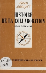 Jean Defrasne - Histoire de la collaboration.
