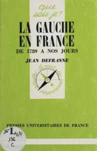 Jean Defrasne - La Gauche en France - 1789 à nos jours.
