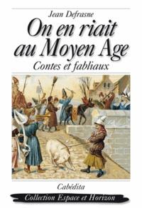 Jean Defrasne - On en riait au Moyen Age - Contes et fabliaux.