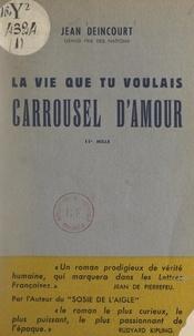 Jean Deincourt et Hanne Zo - Carrousel d'amour, la vie que tu voulais.