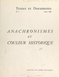 Jean Delannoy et  Collectif - Anachronismes et couleur historique.