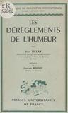 Jean Delay et Gustave Roussy - Les dérèglements de l'humeur.