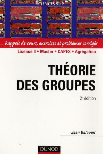 Jean Delcourt - Théorie des groupes.