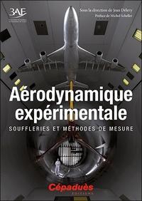 Jean Délery et Bruno Chanetz - Aérodynamique expérimentale - Souffleries et méthodes de mesure.