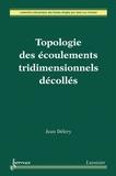 Jean Délery - Topologie des écoulements tridimensionnels décollés.
