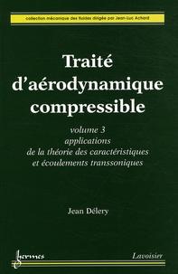 Traité daérodynamique compressible - Volume 3, Applications de la théorie des caractéristiques et écoulements transsoniques.pdf