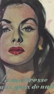 Jean Delhat - La maîtresse aux yeux de nuit.