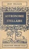 Jean Delhaye et Paul Montel - Astronomie stellaire.