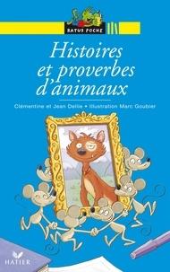 Jean Delile et Clémentine Delile - Histoires et proverbes d'animaux.