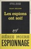 Jean Delion et Marcel Duhamel - Les espions ont soif.