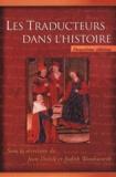 Jean Delisle et Judith Woodsworth - Les traducteurs dans l'histoire.