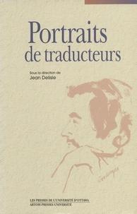 Jean Delisle et  Collectif - Portraits de traducteurs.