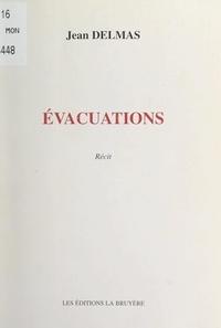 Jean Delmas - Évacuations.