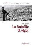 Jean Delmas - La bataille d'Alger.