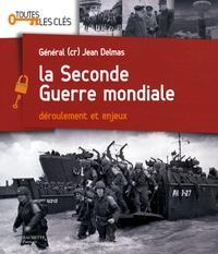 Jean Delmas - La Seconde Guerre mondiale - Déroulement et enjeux.