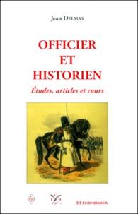 Jean Delmas - Officier et historien - Etudes, articles et cours.