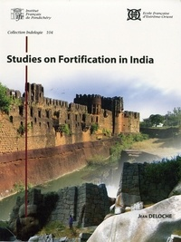 Jean Deloche - Studies on fortification in India.