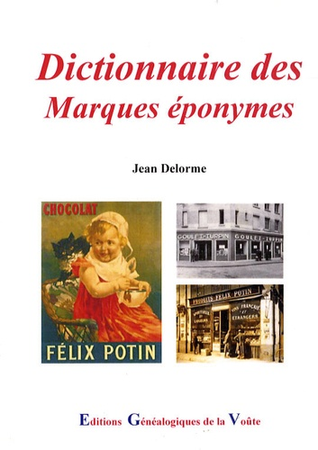 Jean Delorme - Dictionnaire des marques éponymes.