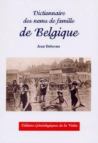 Dictionnaire des noms de famille de Belgique - Jean Delorme |