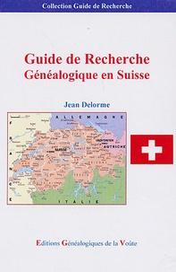 Jean Delorme - Guide de Recherche Généalogique en Suisse.