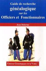 Jean Delorme - Guide de recherche généalogique sur les officiers et fonctionnaires.