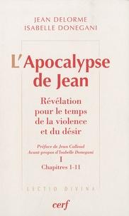 Jean Delorme et Isabelle Donegani - L'Apocalypse de Jean - Pack en 2 volumes : Révélation pour le temps de la violence et du désir.