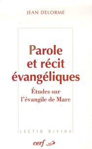 Jean Delorme - Parole et récit évangéliques - Etudes sur l'évangile de Marc.