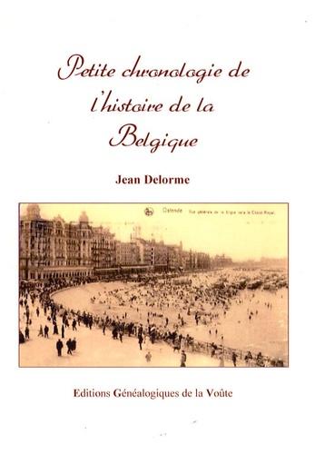 Jean Delorme - Petite chronologie de l'histoire de la Belgique.
