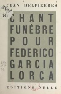 Jean Delpierres et Eugenio Foz - Chant funèbre pour Federico Garcia Lorca.