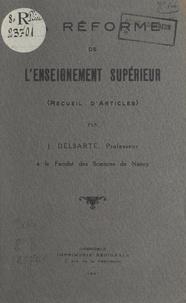 Jean Delsarte - La réforme de l'enseignement supérieur - Recueil d'articles.