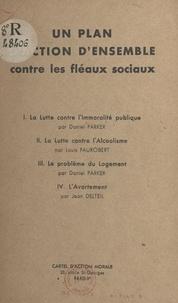 Jean Delteil et Louis Faurobert - Un plan d'action d'ensemble contre les fléaux sociaux - La lutte contre l'immoralité publique, la lutte contre l'alcoolisme, le problème du logement, l'avortement.
