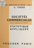 Jean Deluc et Claude Pérochon - Techniques quantitatives de gestion (5). Sociétés commerciales - Statistique appliquée.