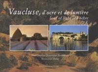 Jean Deluc - Vaucluse, d'ocre et de lumière - Edition bilingue français-anglais.