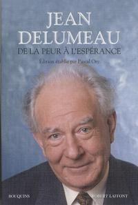 Jean Delumeau - De la peur à l'espérance - Contient : La peur en Occident (XIVe-XVIIIe siècle) ; Guetter l'aurore ; Parcours, recherches, débats.