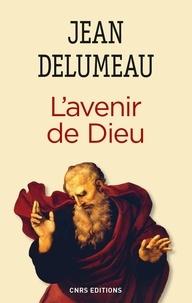 Jean Delumeau - L'avenir de Dieu.