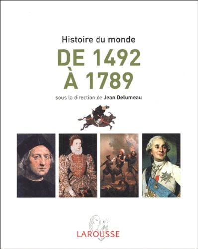 Jean Delumeau - L'histoire du monde de 1492 à 1789 - Afrique, Amériques, Europe, Extrême-Orient, Océanie.