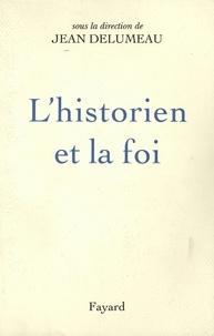 Jean Delumeau - L'Historien et la foi.