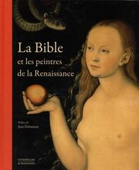 Jean Delumeau - La Bible et les peintres de la Renaissance.