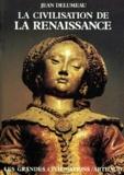 Jean Delumeau - La Civilisation de la Renaissance.