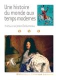 Jean Delumeau et Joël Cornette - Une histoire du monde aux temps modernes.