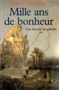 Jean Delumeau - Une histoire du paradis - Mille ans de bonheur.