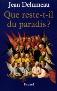 Jean Delumeau - Une histoire du paradis. - Tome 3, Que reste-t-il du paradis ?.