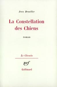 Jean Demélier - La constellation des chiens.
