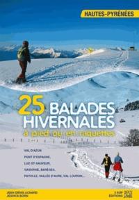 Jean-Denis Achard et Jessica Born - 25 balades hivernales à pied ou en raquettes - Hautes Pyrénées.